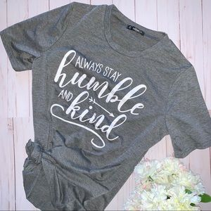 Tops - Stay Humble Graphic T-Shirt